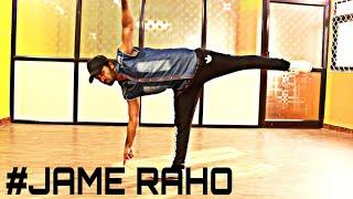 #JAME RAHO |EK LEVEL UP| FUSION STYLE DANCE CHOREOGRAPHY