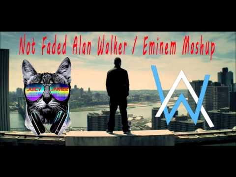 Not Faded - Alan Walker/Eminem Mashup
