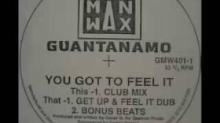 Guantanamo - You Got To Feel It (Get Up & Feel It Dub)
