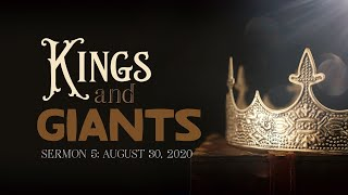 Kings & Giants: Sermon 5 (Aug 30, 2020)