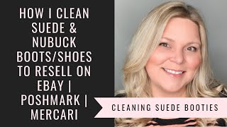 How To Clean Suede or Nubuck Boots/Shoes to Resell On Ebay | Poshmark | Mercari