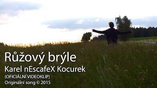 Karel nEscafeX Kocurek - Růžový brýle (OFICIÁLNÍ VIDEOKLIP) © 2015