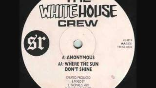 The White House Crew - Where The Sun Don