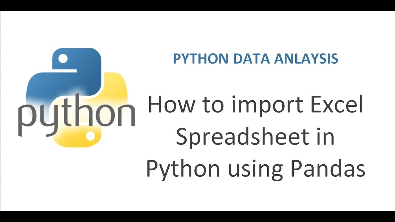Python Pandas Tutorial 9 | How to Import Excel data in Python | Getting  Excel Data in Python