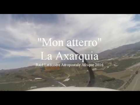 """03-""""Mon Atterro""""- La Axarquia - Raid Latécoère Aéropostale 2016"""