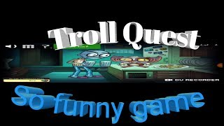 Troll Quest / So,funny game./THE GAMER BOY