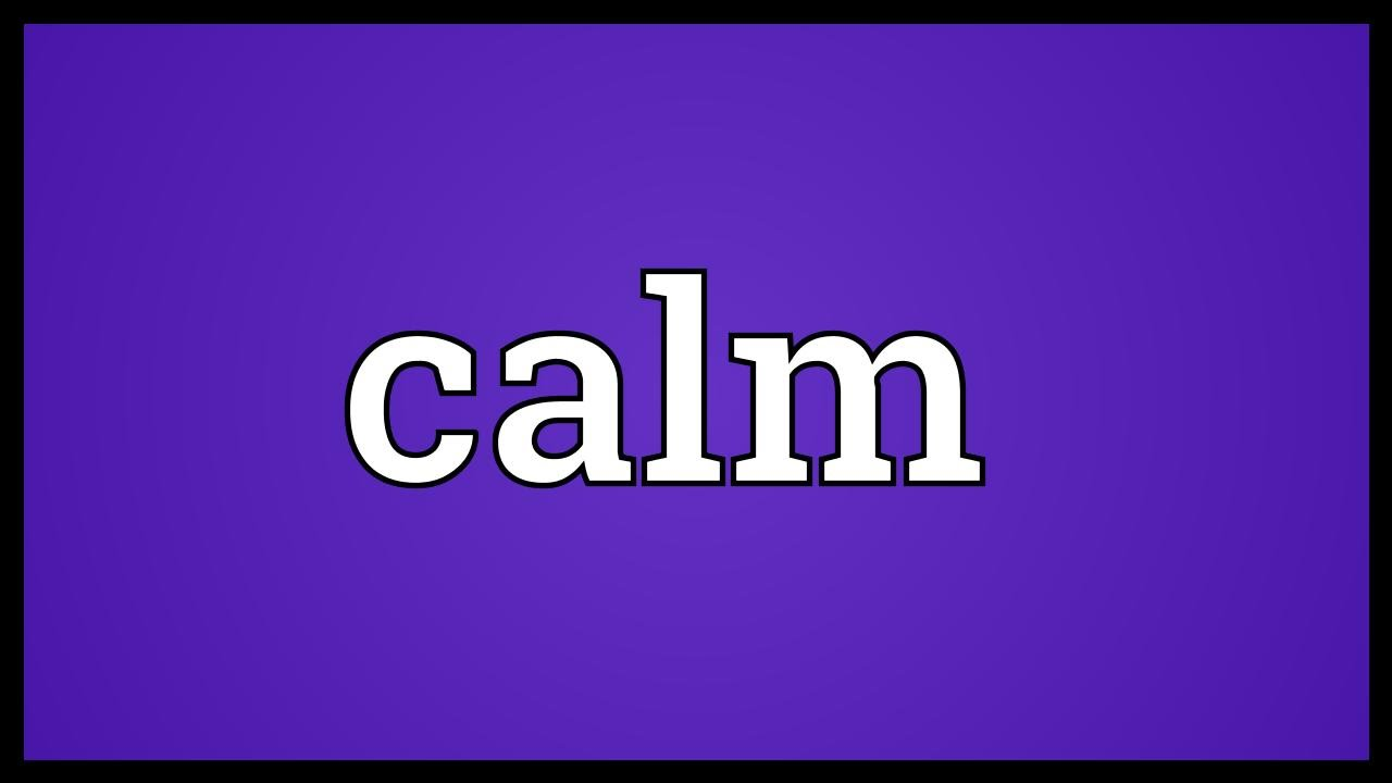 Calm Meaning Youtube