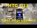 HTC U11 - First Impressions - The new king of 2017?