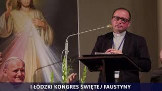 I Kongres Świętej Faustyny   Wprowadzenie do panelu I   ks. Paweł Gabara