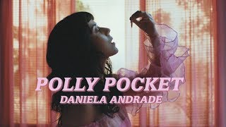 Cover images Daniela Andrade - Polly Pocket (Official Video)
