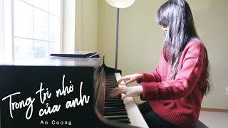 Trong Trí Nhớ Của Anh - Nguyễn Trần Trung Quân  || Piano Cover - An Coong