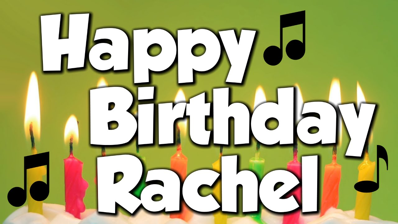 Happy Birthday Rachel A Happy Birthday Song Youtube