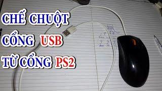 Chế chuột cổng ps2 thành cổng USB - how to make usb to ps2 converter