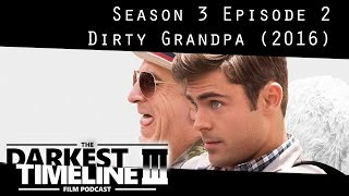 Dirty Grandpa (2016) DTLPodcast S3 #2