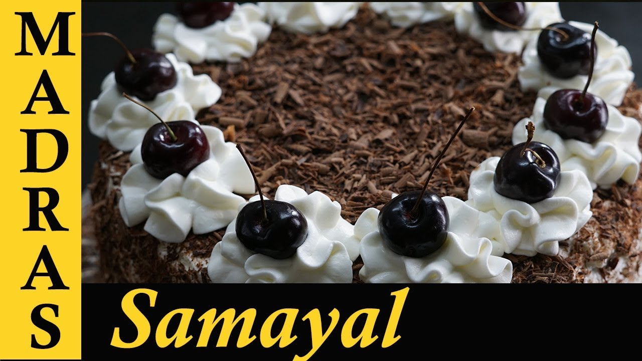 Cake Recipes In Madras Samayal: How To Make Black Forest Cake