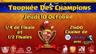 Les 8 meilleurs Clans FR 2019 en 1/4 et 1/2 Finales   Trophée des Champions Clash of Clans