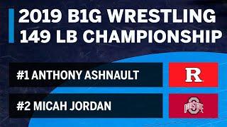 149 LBS: #1 Anthony Ashnault (Rutgers) vs #2 Micah Jordan (OSU)  2019 B1G Wrestling Championship