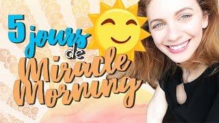5 JOURS de Miracle Morning ☀️ | HeyGlad