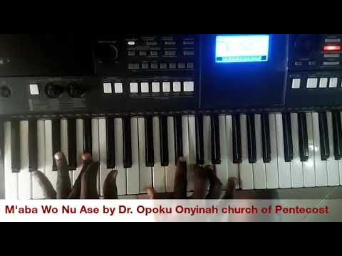 Piano tutorial on m'aba wo nu ase by dr. opoku onyinah (chairman of church of pentecost) mp3