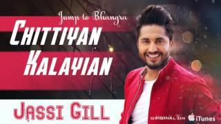 Chitiyan Kalayian ( Full Audio Song ) | Jassi Gill | Latest Punjabi Song 2017 | Speed Records