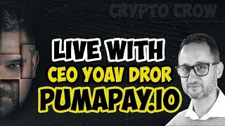 Live With CEO Yoav Dror - Pumpapay.io - Cryptocurrency Payment and Billing Solution