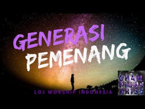 Generasi Pemenang - LOJ WORSHIP Indonesia