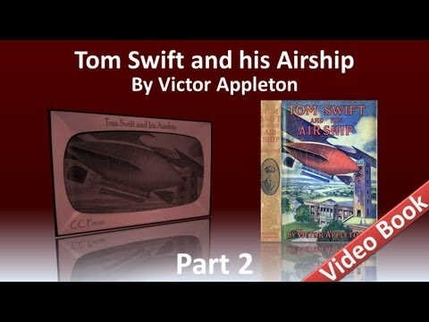 Part 2 - Tom Swift and His Airship Audiobook by Victor Appleton (Chs 12-25)
