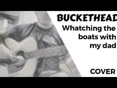 Watching the boats with my dad - Buckethead guitar cover