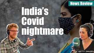 India's Covid nightmare: BBC News Review