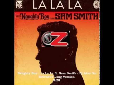 Naughty Boy - La La La ft. Sam Smith - Dj Alon Oz Extended Long Version