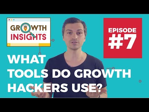 What Tools Do Growth Hackers Use? - Growth Insights #7