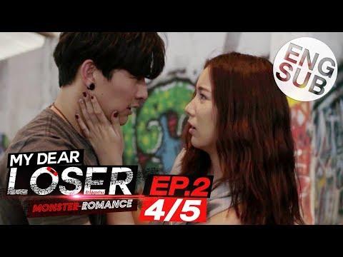[Eng Sub] My Dear Loser รักไม่เอาถ่าน   ตอน Monster Romance   EP.2 [4/5]