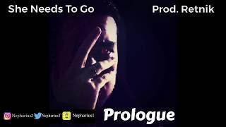 Track 3 Nepharius She Needs to Go Prod. Retnik Prologue.mp3