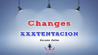 Changes - XXXTENTACION Karaoke Version