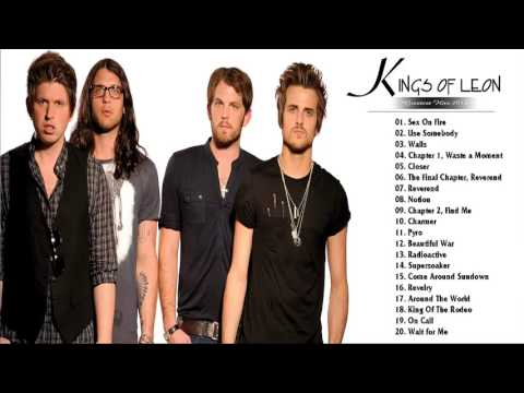 Kings Of Leon Greatest Hits - Kings Of Leon Best Songs Playlist