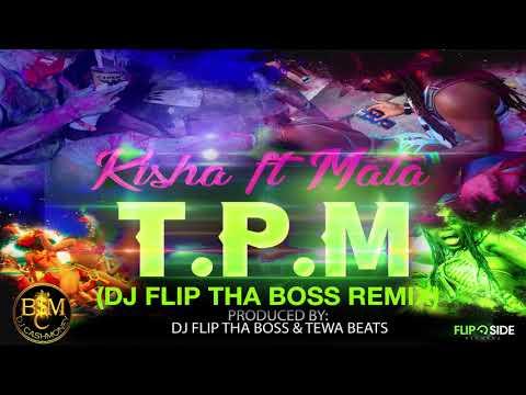 Kisha ft Mata - T.P.M (Dj Flip Tha Boss Remix)