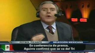 Futbol picante la salida de Javier Aguirre y la Razon de los Fracasos del TRI part 2