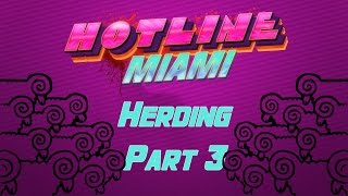 Hotline Miami Herding - Part 3 - Overdose