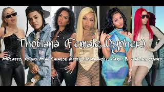 Thotiana (Female Cypher) - Mulatto, Young M.A, Chinese Kitty, Cuban Doll, Cardi B, & Nicki Minaj