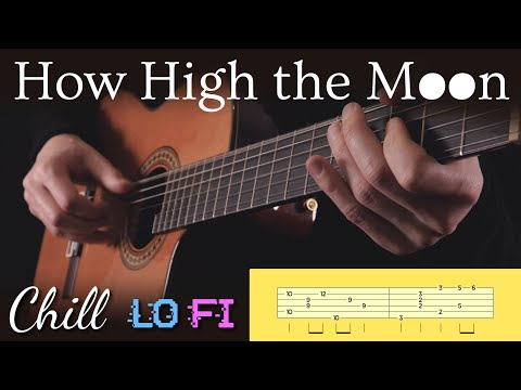 How High the Moon (Lo Fi) = Fingerstyle Guitar Cover + TABs
