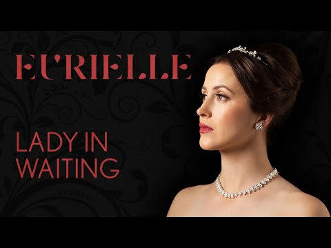EURIELLE – LADY IN WAITING