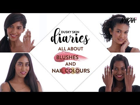 Must Have Blushes and Nailpaints | Dusky Skin Diaries Ft. Debasree Banerjee | Nykaa