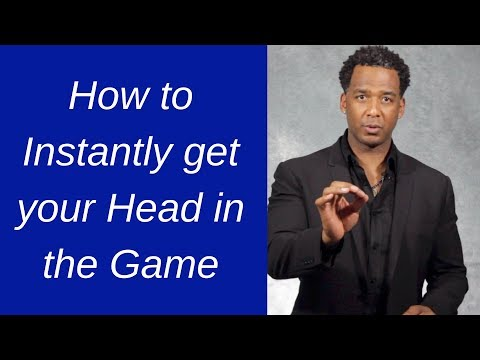 Episode 27: How to Instantly Get your Head in the Game