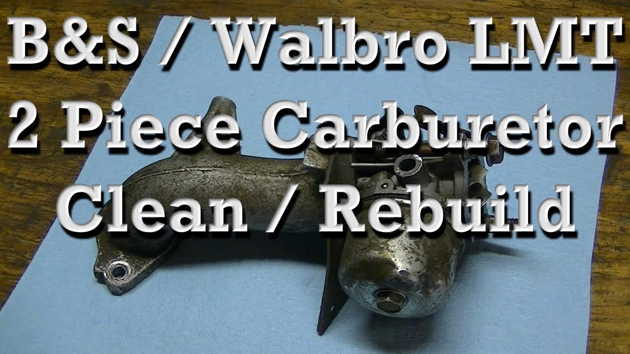 How To Clean / Rebuild B&S Walbro LMT 2 Piece Carburetors