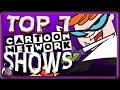 Top 7: Cartoon Network Shows [DK]