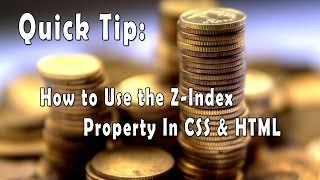 Quick Tips: How To Use the Z-Index Property In HTML & CSS