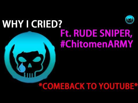 Why I Cried| THE COMEBACK| Ft. Rude Sniper And ChitomenArmy