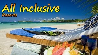 All-Inclusive Resorts: 15 Best All-Inclusive Resorts In The World