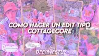 ¿Como hacer un edit tipo cottagecore?