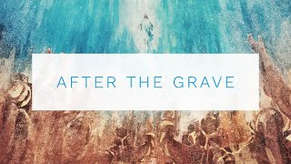 After The Grave #3 - Pastor Mitchell McLamb - 4/25/21